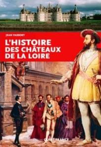 Histoire des chateaux de la Loire